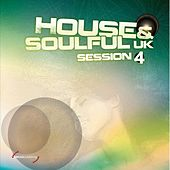 House & Soulful Uk Session Vol. 4 von Various Artists
