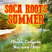 Soca Roots Summer - Mento, Claypso, Ska and More, Vol. 9 de Various Artists