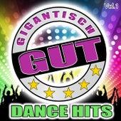 Gigantisch Gut: Dance Hits, Vol. 1 by Various Artists