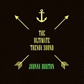 The Ultimate Trendy Sound de Johnny Horton