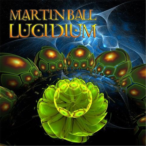 Lucidium by Martin Ball