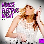 House: Electric Night, Vol. 5 - EP by Various Artists
