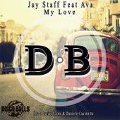 My Love (feat. Ava) di Jay Staff