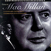 MacMillan, E.: A Centenary Celebration by Various Artists