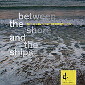 Between the Shore and the Ships by Helen Pridmore