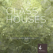 Glass Houses, Vol. 2 by Christina Petrowska Quilico