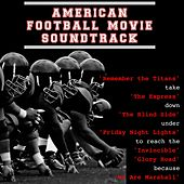 American Football Movie Soundtrack: 'Remember the Titans' Take 'the Express' Down 'the Blind Side' Under 'Friday Night Lights' to Reach the 'Invincible' 'Glory Road' Because 'We Are Marshall' by Various Artists