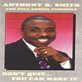 Don't Quit... You Can Make It by Various Artists