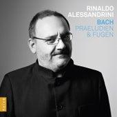 Bach: Praeludien & Fugen by Rinaldo Alessandrini