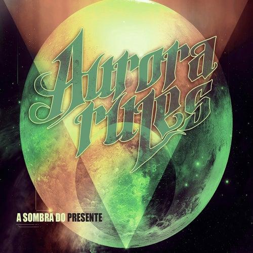 A Sombra do Presente by Aurora Rules
