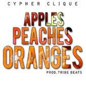 Apples, Peaches, Oranges von Cypher Clique