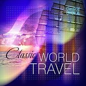 Classical Choice: Classic World Travel by Various Artists