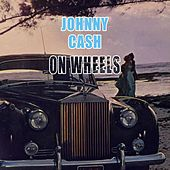 On Wheels de Johnny Cash