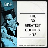 The 30 Greatest Country Hits (Discover the 30 Best Country Hits of All Time) by Various Artists