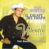 El Escape del Chapo de Valentin Elizalde