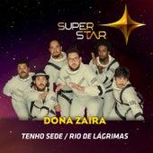 Pot-Pourri: Tenho Sede / Rio de Lágrimas (Superstar) - Single von Dona Zaíra