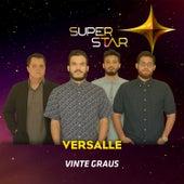 Vinte Graus (Superstar) - Single by Versalle