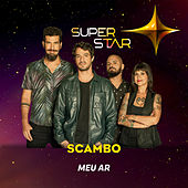 Meu Ar (Superstar) - Single de Scambo