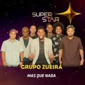 Mas Que Nada (Superstar) - Single de Grupo Zueira