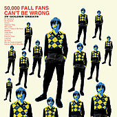 50,000 Fall Fans Can't Be Wrong (39 Golden Greats) by The Fall