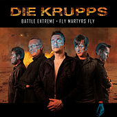 Battle Extreme/Fly Martyrs Fly by Die Krupps