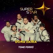 Tome Forró (Superstar) - Single von Dona Zaíra