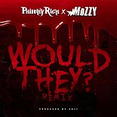 Would They? (feat. Mozzy) [Remix] - Single von Philthy Rich