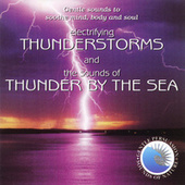 Electrifying Thunderstorms and Thunder by the Sea by Gentle Persuasion