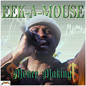 Money Making - Single by Eek-A-Mouse