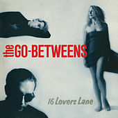 16 Lovers Lane von The Go-Betweens