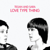 Love Type Thing by Tegan and Sara