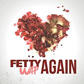 Again by Fetty Wap
