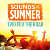 Sounds Of The Summer (Two For The Road) by Various Artists