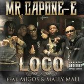 Loco (feat. Migos & Mally Mall) - Single by Mr. Capone-E