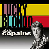 Salut les copains by Lucky Blondo