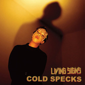 Living Signs by Cold Specks
