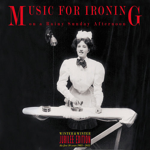 Music for Ironing on a Rainy Sunday Afternoon by Various Artists