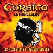 Corsica : Le Meilleur (Les plus belles chansons Corses) von Various Artists