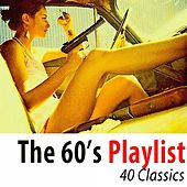 The 60's Playlist (40 Classics) [Remastered] di Various Artists