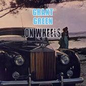 On Wheels van Grant Green