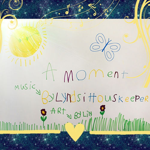 A Moment - Single by Lyndsi Houskeeper