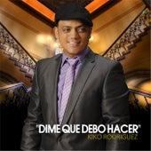 Dime Que Debo Hacer by Kiko Rodriguez