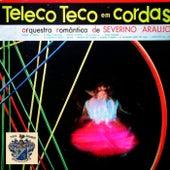 Teleco Teco em Cordas de Orquestra Severino Araujo