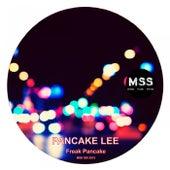 Freak Pancake de Pancake Lee