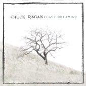 Feast Or Famine by Chuck Ragan
