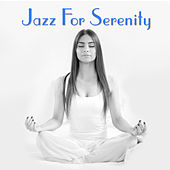 Jazz For Serenity by Various Artists