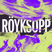 I Had This Thing by Röyksopp