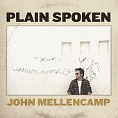 Plain Spoken by John Mellencamp