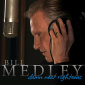 Damn Near Righteous by Bill Medley