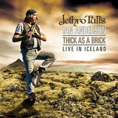 Thick As A Brick - Live In Iceland (Live) by Ian Anderson